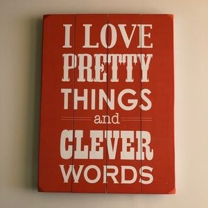 """Plaque """"Pretty Things and Cleaver Words"""""""